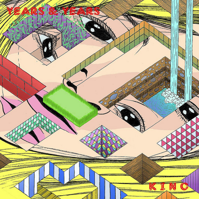 Now Playing: Years & Years – King