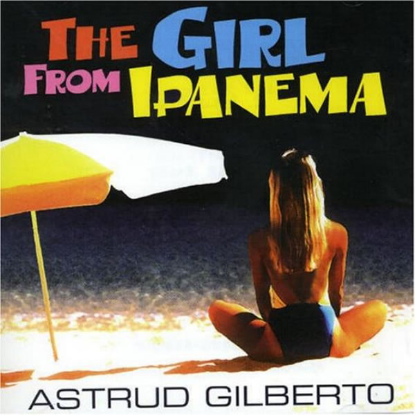 Now Playing: Astrud Gilberto & Stan Getz – The Girl From Ipanema