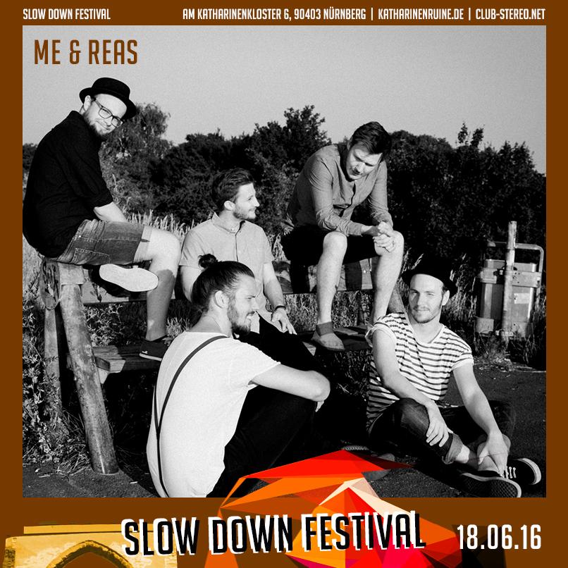 Slow Down Festival Spezial: Me & Reas
